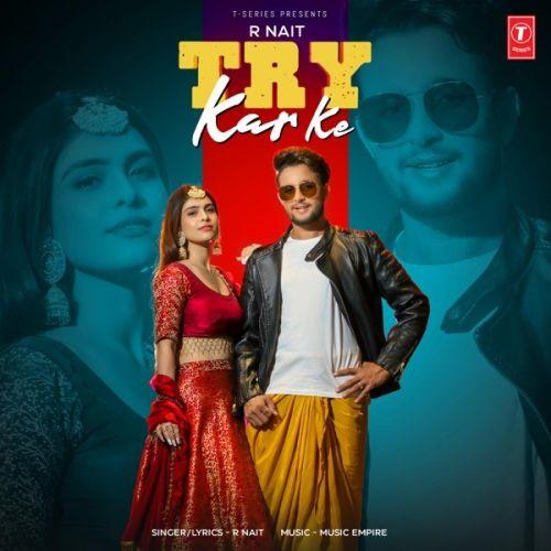 Try Kar Ke R Nait mp3 song download, Try Kar Ke R Nait full album mp3 song