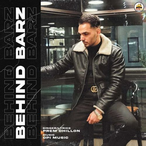 Behind Barz Prem Dhillon mp3 song download, Behind Barz Prem Dhillon full album mp3 song