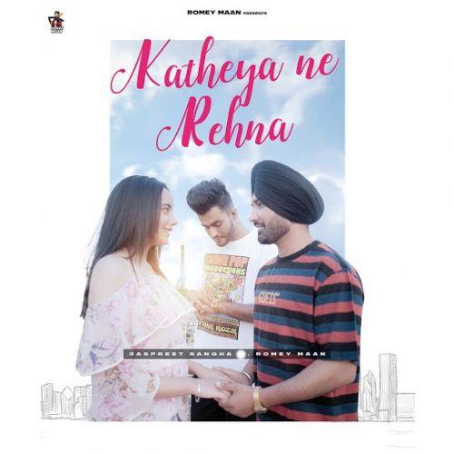 Katheya Ne Rehna Jaspreet Sangha, Romey Maan mp3 song download, Katheya Ne Rehna Jaspreet Sangha, Romey Maan full album mp3 song