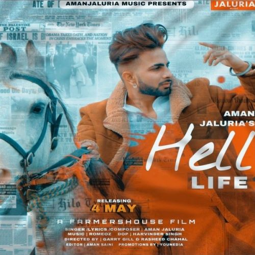 Hell Life Aman Jaluria mp3 song download, Hell Life Aman Jaluria full album mp3 song