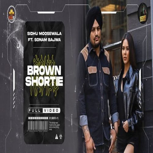 Brown Shortie Sidhu Moose Wala