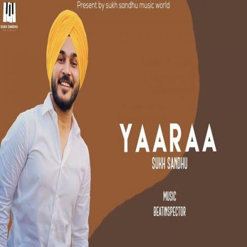 Yaaraa Sukh Sandhu mp3 song download, Yaaraa Sukh Sandhu full album mp3 song
