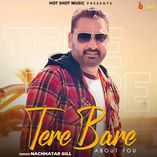 Tere Bare About You Nachhatar Gill mp3 song download, Tere Bare About You Nachhatar Gill full album mp3 song