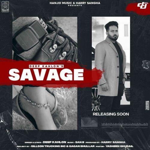 Savage Deep Kahlon mp3 song download, Savage Deep Kahlon full album mp3 song