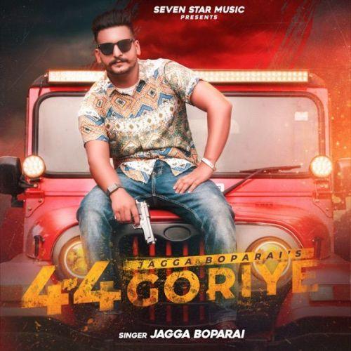 44 Goriye Jagga Boparai