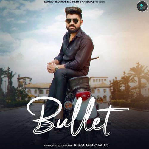 Bullet Khasa Aala Chahar mp3 song download, Bullet Khasa Aala Chahar full album mp3 song