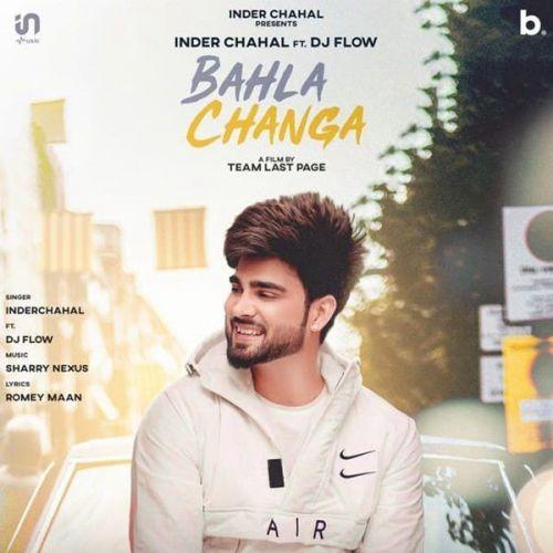Bahla Changa DJ Flow, Inder Chahal