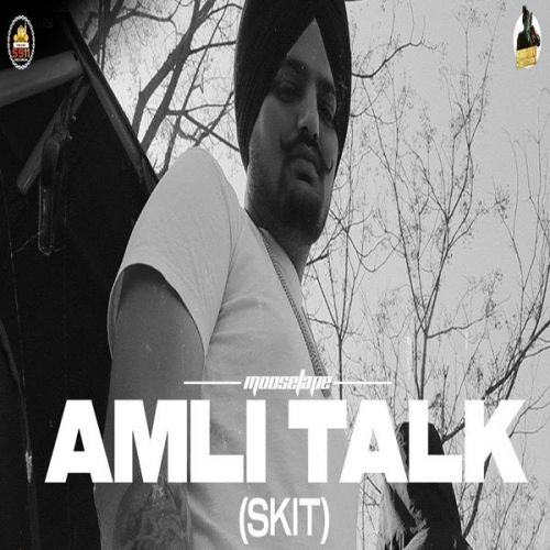 Amli Talk (Skit) Sidhu Moose Wala mp3 song download, Amli Talk (Skit) Sidhu Moose Wala full album mp3 song