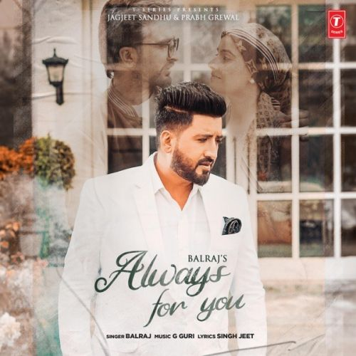 Always For You Balraj mp3 song download, Always For You Balraj full album mp3 song