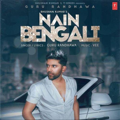 Nain Bengali Guru Randhawa mp3 song download, Nain Bengali Guru Randhawa full album mp3 song