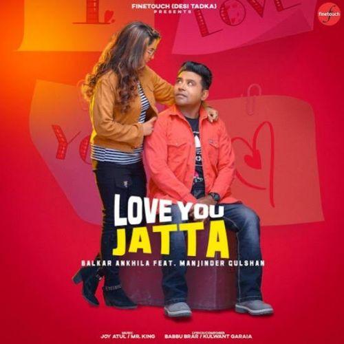 Love You Jatta By Balkar Ankhila and Manjinder Gulshan full mp3 album