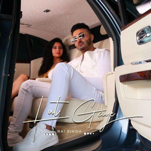 Lut Gaye Rai Singh mp3 song download, Lut Gaye Rai Singh full album mp3 song