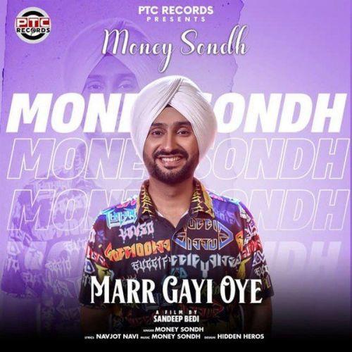 Marr Gayi Oye Money Sondh mp3 song download, Marr Gayi Oye Money Sondh full album mp3 song