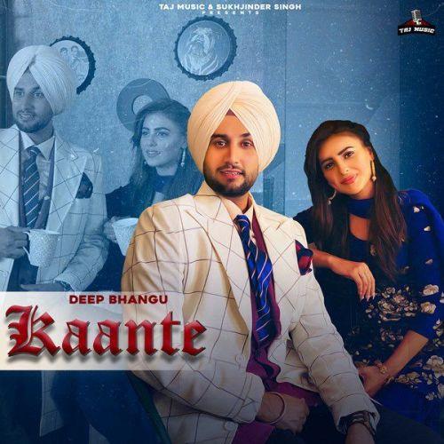 Kaante Deep Bhangu mp3 song download, Kaante Deep Bhangu full album mp3 song