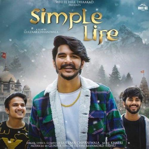 Simple Life Gulzaar Chhaniwala mp3 song download, Simple Life Gulzaar Chhaniwala full album mp3 song