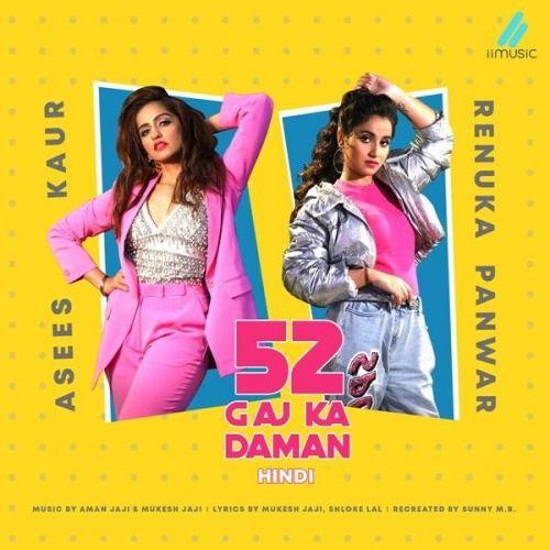 52 Gaj Ka Daman (Hindi) Asees Kaur, Renuka Panwar mp3 song download, 52 Gaj Ka Daman (Hindi) Asees Kaur, Renuka Panwar full album mp3 song