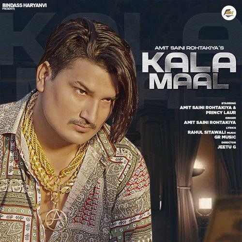 Kala Maal Amit Saini Rohtakiya mp3 song download, Kala Maal Amit Saini Rohtakiya full album mp3 song