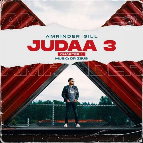 Zid Kaisi Amrinder Gill mp3 song download, Judaa 3 Chapter 1 Amrinder Gill full album mp3 song