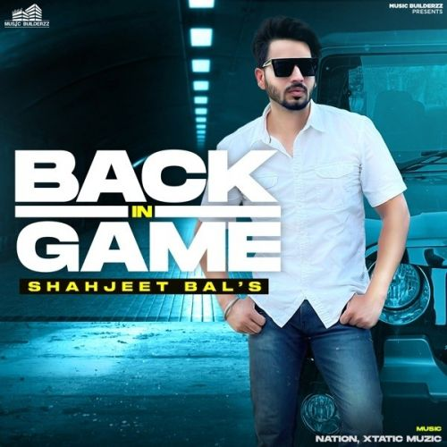 Back In Game By Shahjeet Bal full mp3 album