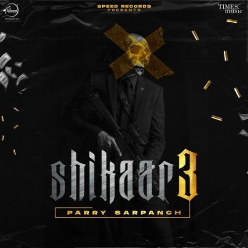 Gun Affair Parry Sarpanch mp3 song download, Shikaar 3 Parry Sarpanch full album mp3 song