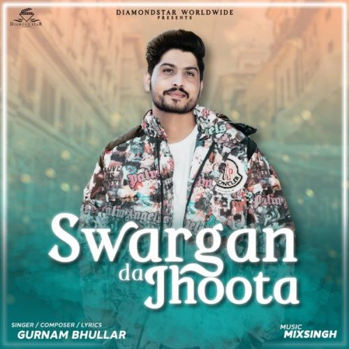Sawarga Da Jhoota Gurnam Bhullar Mp3