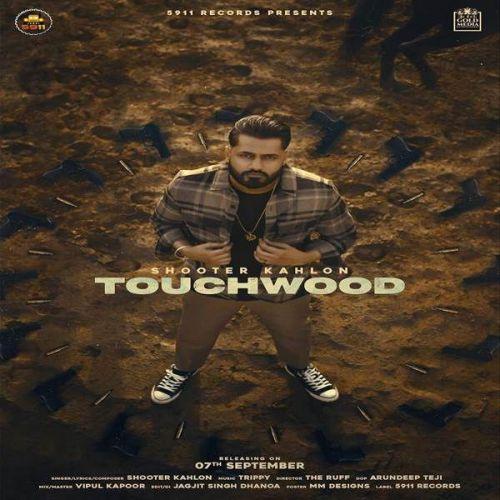 Touchwood Shooter Kahlon Mp3