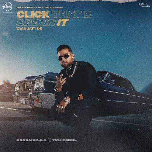 Click That B Kickin It (Yaar Jatt De) Karan Aujla mp3 song download, Click That B Kickin It (Yaar Jatt De) Karan Aujla full album mp3 song