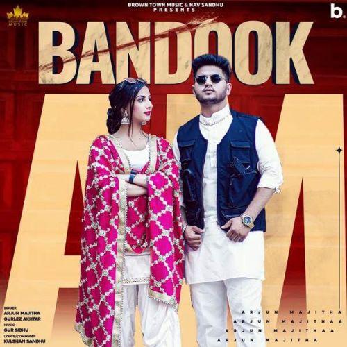 Bandook Gurlez Akhtar, Arjun Majitha mp3 song download, Bandook Gurlez Akhtar, Arjun Majitha full album mp3 song