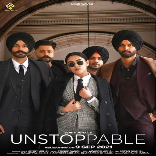 Unstoppable Jenny Johal mp3 song download, Unstoppable Jenny Johal full album mp3 song