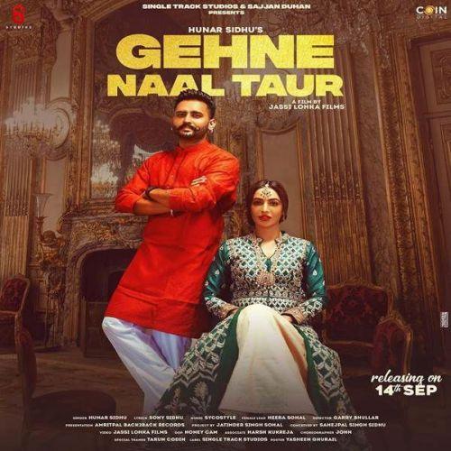 Gehne Naal Taur Hunar Sidhu mp3 song download, Gehne Naal Taur Hunar Sidhu full album mp3 song