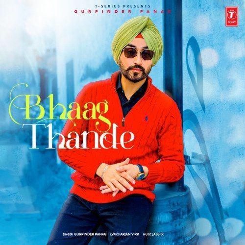 Bhaag Thande Gurpinder Panag mp3 song download, Bhaag Thande Gurpinder Panag full album mp3 song