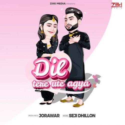 Dil Tere Ute Agya Jorawar mp3 song download, Dil Tere Ute Agya Jorawar full album mp3 song