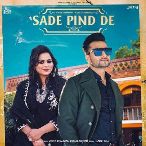 Sade Pind De Gurlez Akhtar, Vicky Dhaliwal mp3 song download, Sade Pind De Gurlez Akhtar, Vicky Dhaliwal full album mp3 song