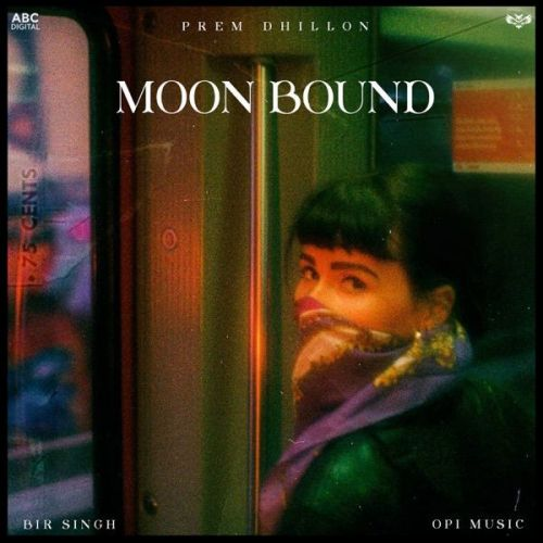 Moon Bound Prem Dhillon mp3 song download, Moon Bound Prem Dhillon full album mp3 song
