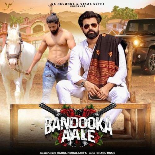 Bandooka Aale Rahul Mohalariya mp3 song download, Bandooka Aale Rahul Mohalariya full album mp3 song