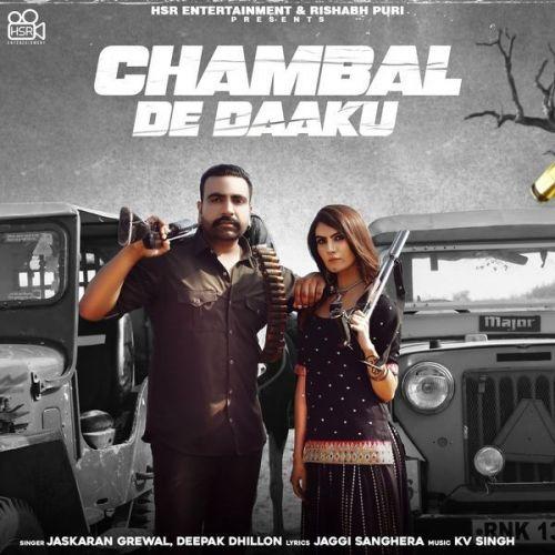 Chambal De Daaku Deepak Dhillon, Jaskaran Grewal mp3 song download, Chambal De Daaku Deepak Dhillon, Jaskaran Grewal full album mp3 song