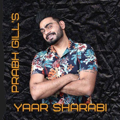 Yaar Sharabi Prabh Gill mp3 song download, Yaar Sharabi Prabh Gill full album mp3 song