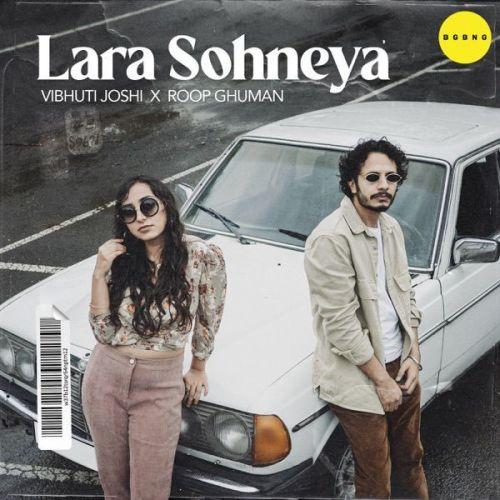 Lara Sohneya Vibhuti Joshi, Roop Ghuman mp3 song download, Lara Sohneya Vibhuti Joshi, Roop Ghuman full album mp3 song
